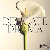 delicate-drama
